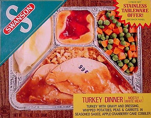 Swanson Turkey Dinner, one of my favorites