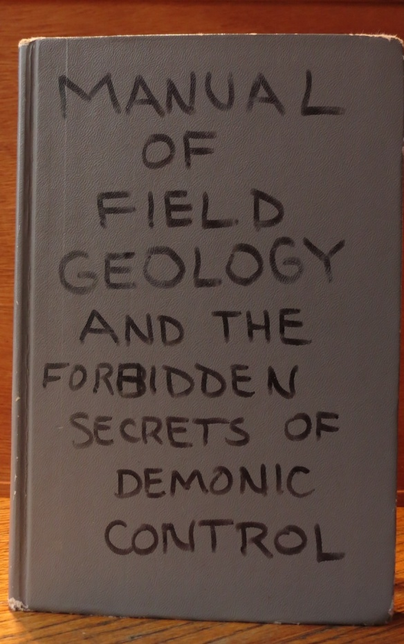 Manual of Field Geology and the Forbidden Secrest of Demonic Control